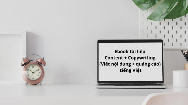 21 Ebook Tài Liệu Content + Copywriting (Viết Nội Dung + Quảng Cáo) Tiếng Việt