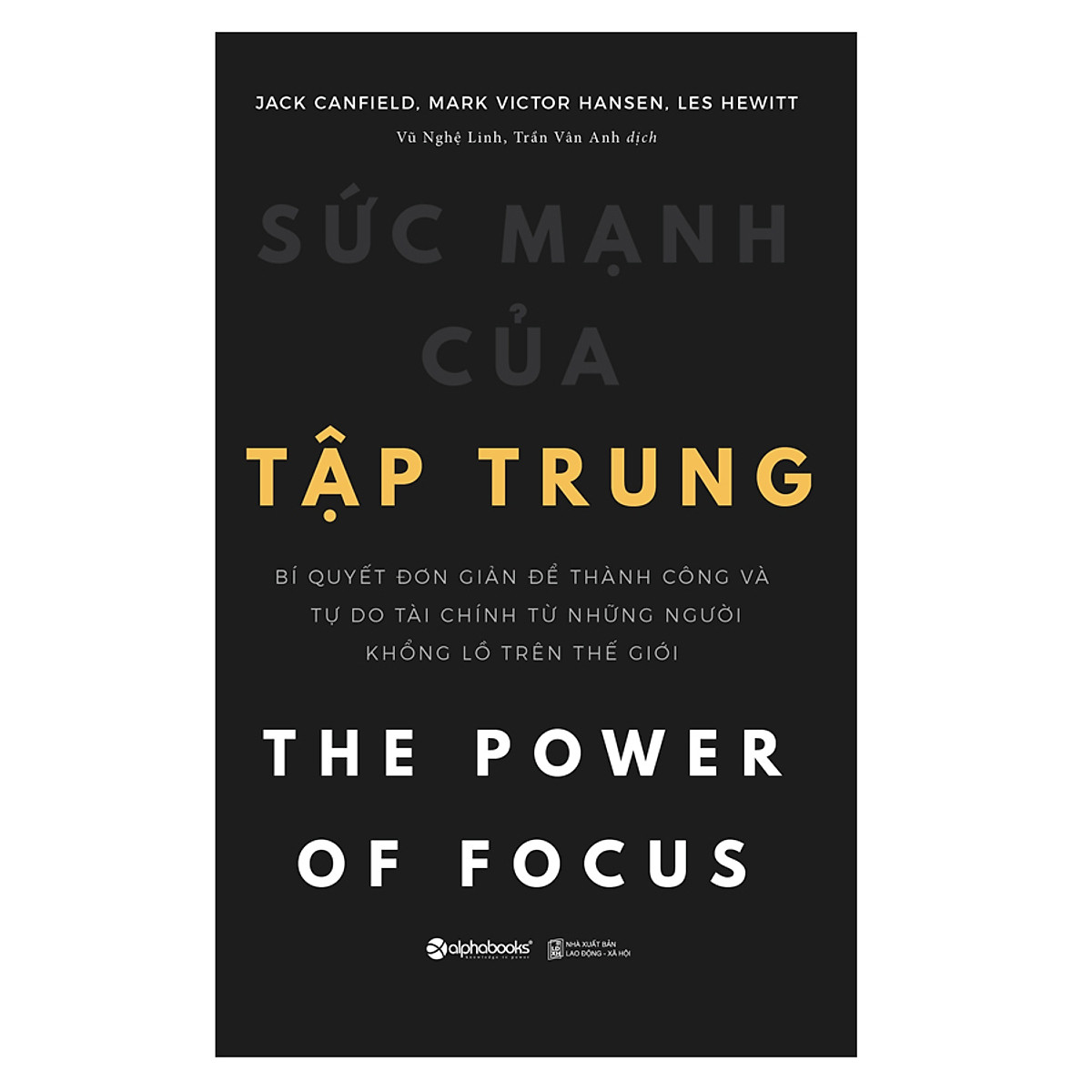 Read more about the article Review Sách Sức Mạnh Của Tập Trung Của Jack Canfield, Mark Victor Hansen, Les Hewitt
